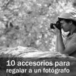 10-accesorios-regalar-fotografo