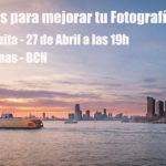 10 consejos para mejorar tu fotografía de viajes, 27 de abril @ FNAC Las Arenas (Barcelona)