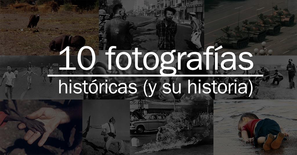 10 fotos históricas (y su historia)