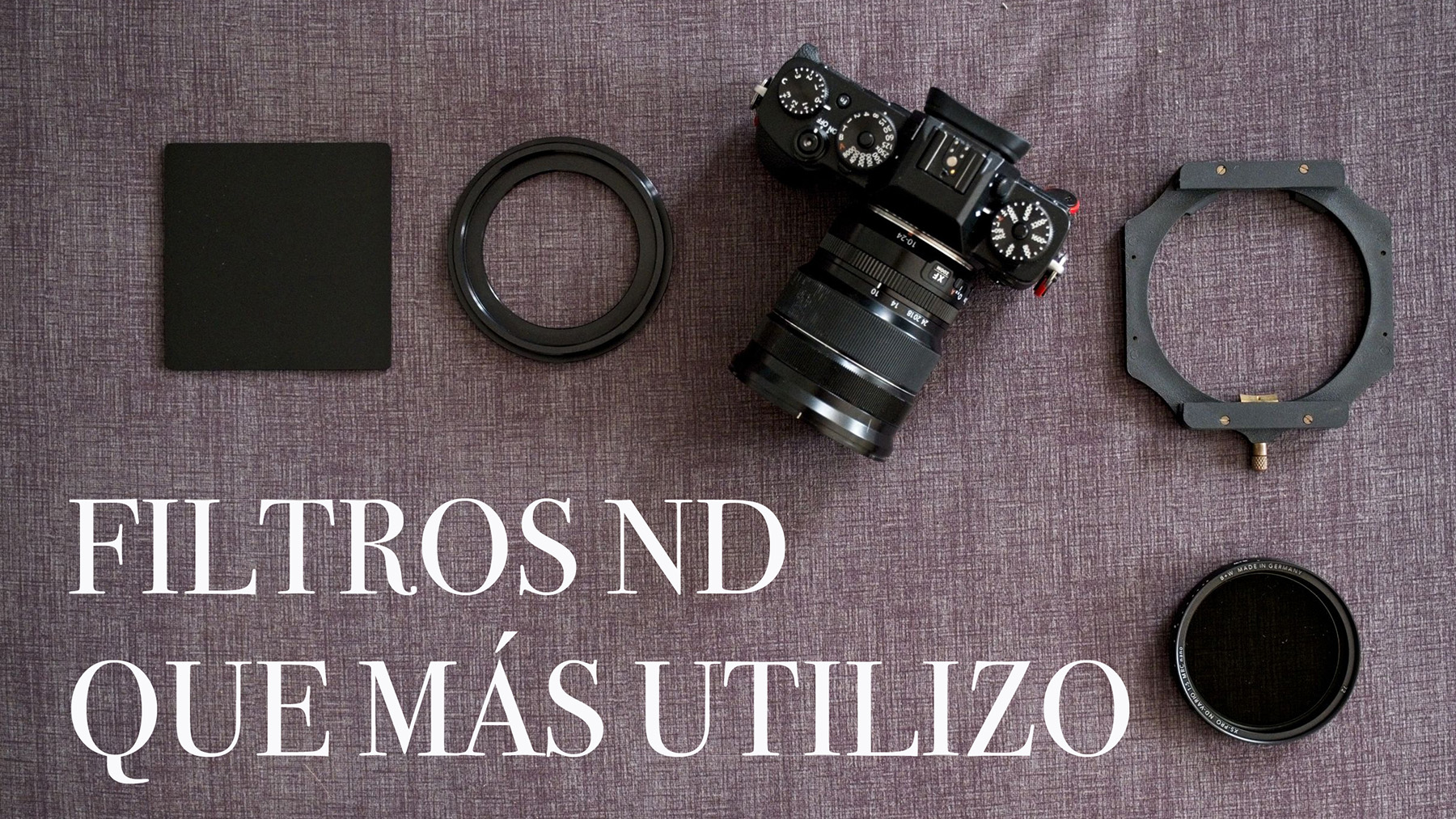 Los Filtros ND: tipo de filtros, para qué sirven y los que yo utilizo