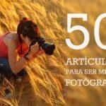 50 consejos para ser mejor fotógrafo