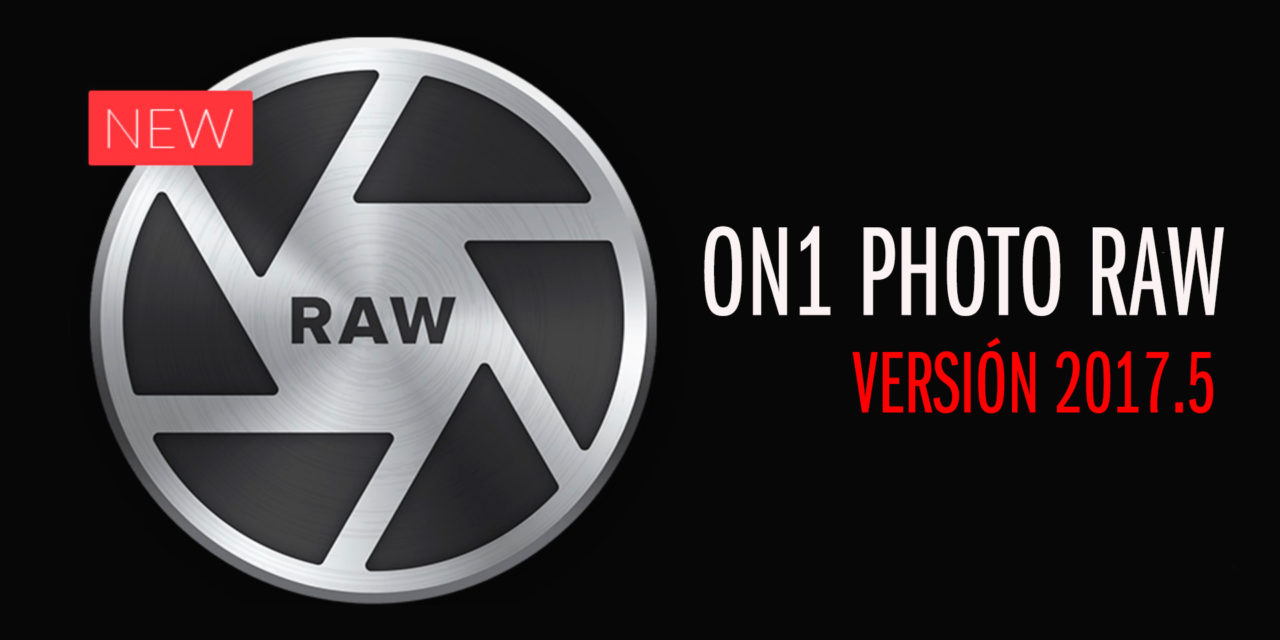 ON1 PHOTO RAW, novedades actualización 2017.5