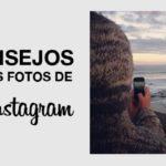 6 consejos para mejorar tus fotografías de instagram