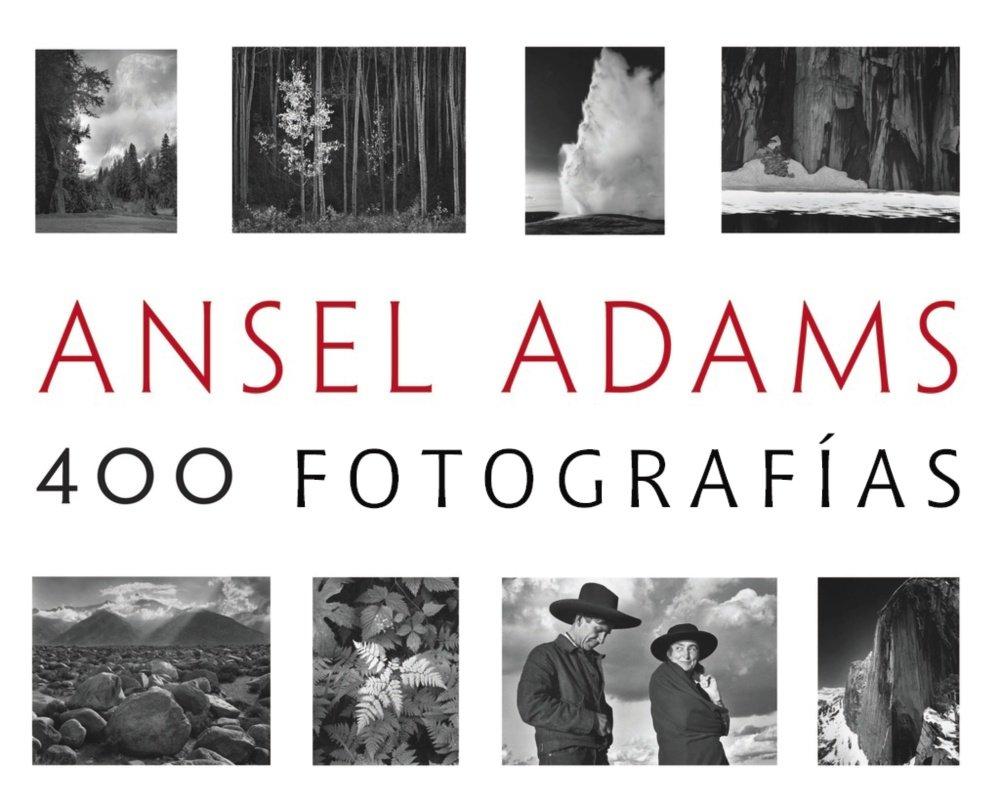 Ansel Adams. 400 Fotografías