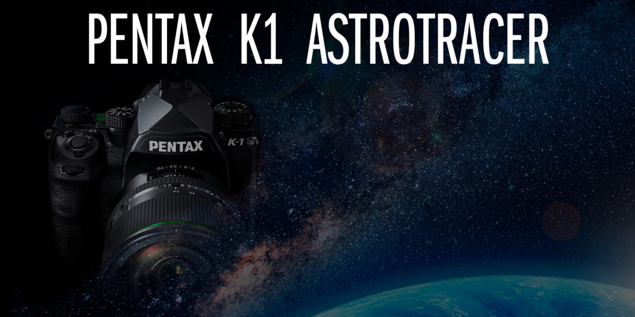 Fotografiando el cielo nocturno con la Pentax K-1 y su Astrotracer