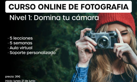 ¡NUEVO! Curso online de fotografía. Nivel 1: Domina tu cámara