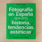 Fotografía en España (1839-2015): historia, tendencias, estéticas