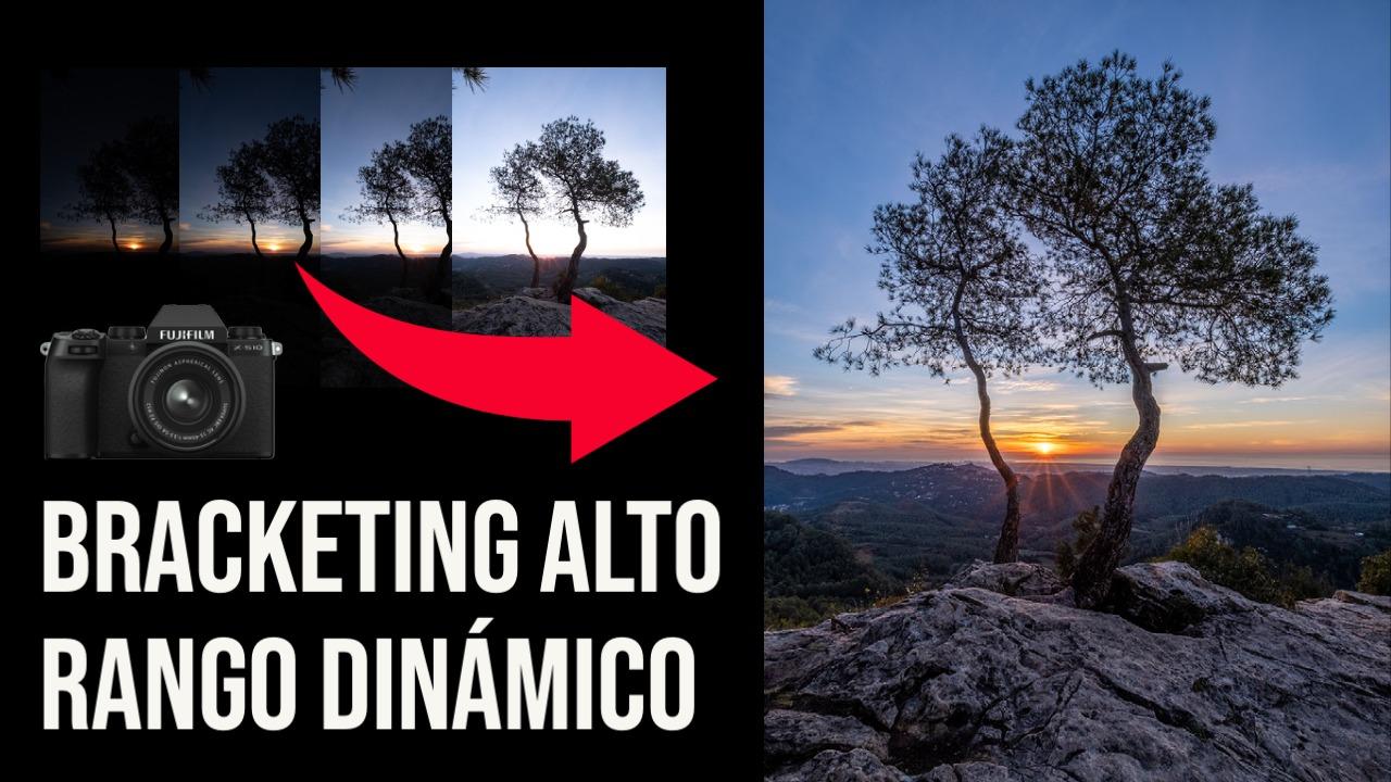 Bracketing para fotos de alto rango dinámico (con la Fujifilm X-S10)