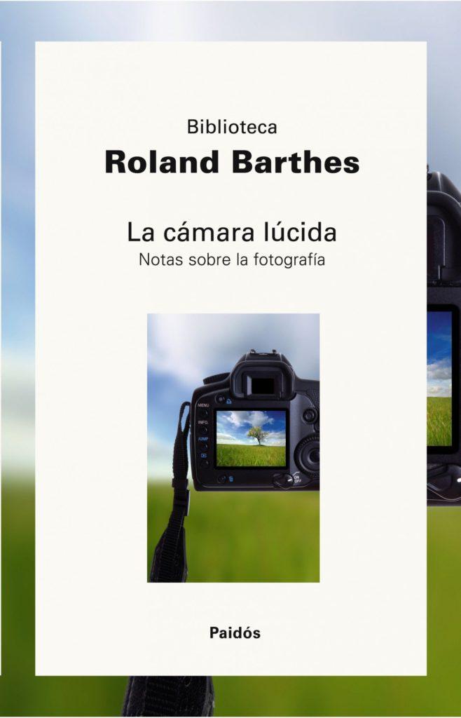 La cámara lúcida- Nota sobre la fotografía (Biblioteca Roland Barthes)