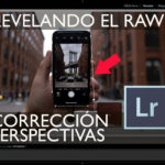 Clase de revelado RAW 002 con Lightroom