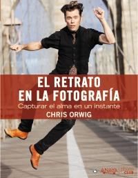 """""""El retrato en la fotografía"""", un libro de Chris Orwig"""