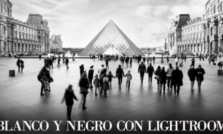 Blanco y Negro con Lightroom