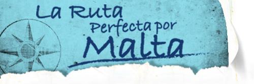 """""""La Ruta Perfecta por Malta"""", gana un viaje a Malta"""