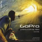 """""""GoPro. La revolución del vídeo"""", un libro que inspira y enseña"""