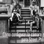"""Cómo configurar la cámara en Manual para hacer """"Street Photography"""""""