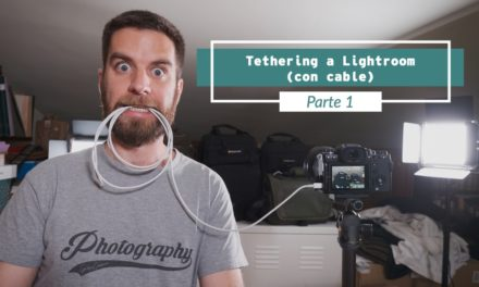 """Disparo por """"tethering"""" a Lightroom (Parte 1: con cable)"""